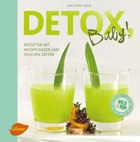 Seminar Detox, Baby! – Entgiften mit Wildpflanzen und frischen Säften @ Sindelfingen