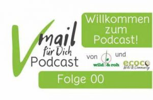 vmail-fuer-dich-0000-podcast-wildundroh-ecoco-0-vorstellung
