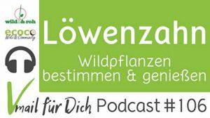 Podcast 106 Loewenzahn